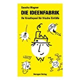 """Ideenfabrik. Ihr Kreativpool f�r frische Einf�llevon """"Sascha Wagner"""""""