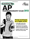 img - for Cracking the AP Human Geography Exam, 2012 Edition (College Test Preparation) by Princeton Review published by Princeton Review (2011) Paperback book / textbook / text book