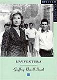 L'avventura (BFI Film Classics) (0851705340) by Nowell-Smith, Geoffrey