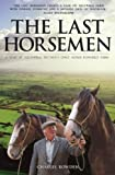 The Last Horsemen: A Year at Sillywrea, Britain's Only Horse-Powered Farm (0233003231) by Bowden, Charles