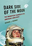 img - for Dark Side of the Moon: The Magnificent Madness of the American Lunar Quest book / textbook / text book