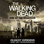 The Walking Dead: Rise of The Governor | Robert Kirkman,Jay Bonansinga
