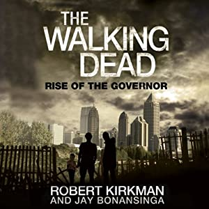 The Walking Dead: Rise of The Governor | [Robert Kirkman, Jay Bonansinga]