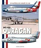 echange, troc GUILLEMIN Sébastien - Les Matériels de l'armée de l'Air : MD 450 Ouragan