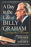 img - for A Day in the Life of Billy Graham: Living the Message book / textbook / text book