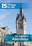 img - for 15 things to do, to explore Aberdeen by Norman G Thomson (2012-08-01) book / textbook / text book