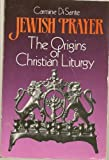 img - for Jewish Prayer: The Origins of the Christian Liturgy by Carmine Di Sante (1991-11-03) book / textbook / text book