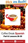Coffee Break Spanish 6: Lessons 26-30...