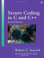 Secure Coding in C and C++, 2nd Edition Front Cover