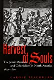 img - for Harvest of Souls: The Jesuit Missions and Colonialism in North America, 1632 1650 (Mcgill-Queen's Native and Northern) book / textbook / text book