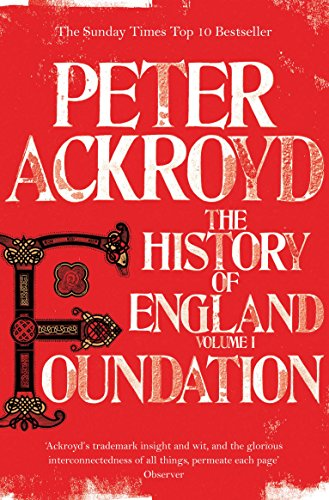 Foundation: The History of England Volume I (History of England Vol 1)