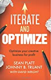 img - for Iterate and Optimize: Optimize your creative business for profit book / textbook / text book