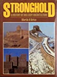 Stronghold:  A History of Military Architecture (0805239383) by Martin Hubert Brice