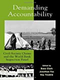 img - for Demanding Accountability: Civil Society Claims and the World Bank Inspection Panel book / textbook / text book