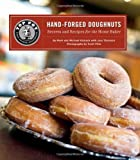 Top Pot Hand-Forged Doughnuts: Secrets and Recipes for the Home Baker