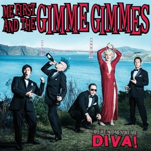 Me First and The Gimme Gimmes - Are We Not Men?We Are Diva!