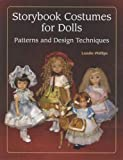 Storybook Costumes for Dolls: Patterns and Design Techniques