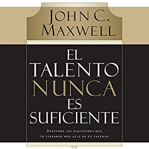 El Talento Nunca es Suficiente [Talent Is Not Enough] Audiobook