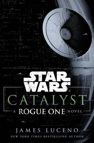 star-wars-catalyst-a-rogue-one-story