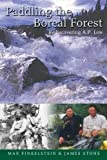 img - for Paddling the Boreal Forest: Rediscovering A.P. Low by Finkelstein, Max, Stone, James (2004) Paperback book / textbook / text book