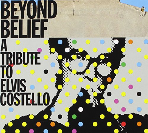 Various Artists - Beyond Belief: A Tribute to Elvis Costello - Zortam Music