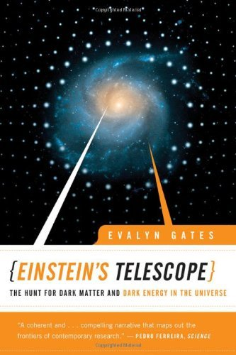 Einstein'S Telescope: The Hunt For Dark Matter And Dark Energy In The Universe [Hardcover] [2009] (Author) Evalyn Gates