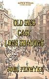 Old Sins Cast Long Shadows (Volume 1) (147514167X) by Fenwyke, joel