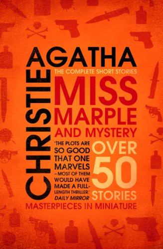 Agatha Christie - Miss Marple - Miss Marple and Mystery: The Complete Short Stories (Miss Marple)
