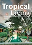 Tropical Living: Dream Houses at Exot...