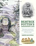 Beatrix Potters Gardening Life: The Plants and Places That Inspired the Classic Childrens Tales