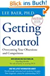 Getting Control: Overcoming Your Obse...