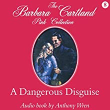 A Dangerous Disguise (       UNABRIDGED) by Barbara Cartland Narrated by Anthony Wren