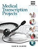 img - for Medical Transcription Projects by Diane M. Gilmore (2013-06-20) book / textbook / text book