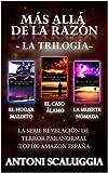 Trilogía Más allá de la razón: El caso Álamo + El hogar maldito + La muerte nómada (Spanish Edition)