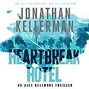 Heartbreak Hotel Audiobook by Jonathan Kellerman Narrated by John Rubinstein