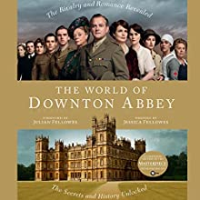 The World of Downton Abbey Audiobook by Jessica Fellows Narrated by Elizabeth McGovern