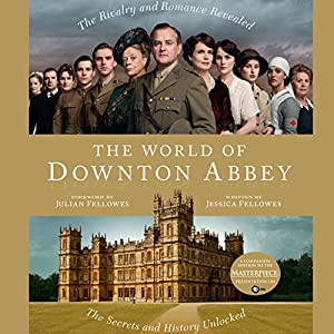 The World of Downton Abbey | [Jessica Fellows]