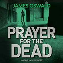 Prayer for the Dead: Inspector McLean, Book 5 Audiobook by James Oswald Narrated by Ian Hanmore