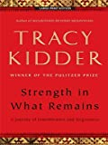 img - for Strength in What Remains: A Journey of Remembrance and Forgiving by Kidder, Tracy (2010) Paperback book / textbook / text book