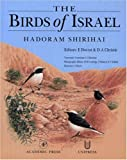 The Birds of Israel (Birdwatch's 1996 Bird Book of the Year) Hadoram Shirihai