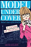 Model Under Cover - A Crime of Fashion: Model Under Cover (Book 1)