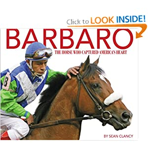 Barbaro: The Horse Who Captured America's Heart
