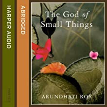 The God of Small Things | Livre audio Auteur(s) : Arundhati Roy Narrateur(s) : Diana Quick