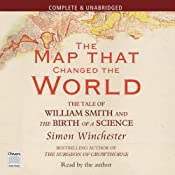 The Map that Changed the World: The Tale of William Smith and the Birth of a Science | [Simon Winchester]