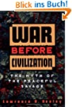 War Before Civilization: The Myth of...