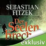 Der Seelenbrecher | Sebastian Fitzek