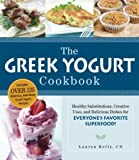 img - for The Greek Yogurt Cookbook: Includes Over 125 Delicious, Nutritious Greek Yogurt Recipes book / textbook / text book