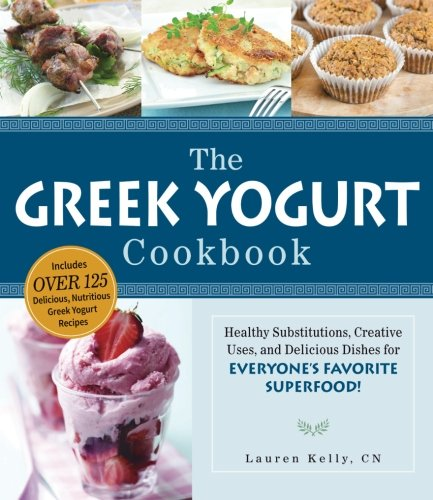 The Greek Yogurt Cookbook: Includes Over 125 Delicious, Nutritious Greek Yogurt Recipes front-556885