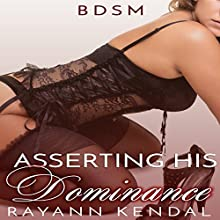 Asserting His Dominance: The Dom Within, Book 2.5: Dan Audiobook by Rayann Kendal Narrated by Kat Emerson