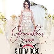 Groomless, Part 1   Sierra Rose